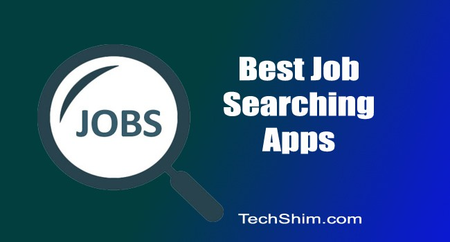 Best Job Searching Apps